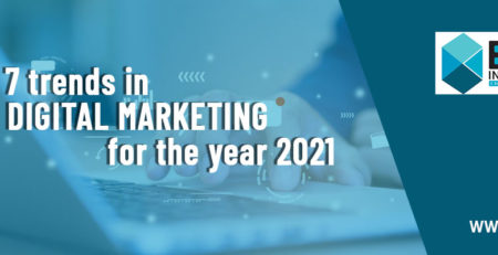 Top 7 trends in digital marketing for the year 2021